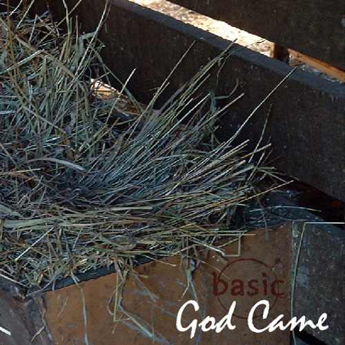 God Came: A Christmas Album by basic
